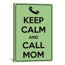 Keep Calm and Call Mom Textual Art on Canvas