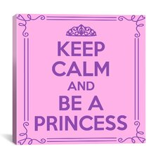 Keep Calm and Be a Princess Textual Art on Canvas