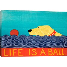 Life Is a Ball by Stephen Huneck Graphic Art on Canvas
