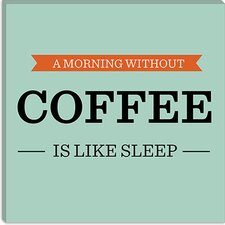 <strong>iCanvasArt</strong> A Morning Without Coffee is Like Sleep Canvas Wall Art