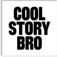 <strong>iCanvasArt</strong> Cool Story Bro Modern Canvas Wall Art