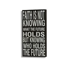 Plock 'Faith Is Not Knowing What the Future Holds but Knowing Who Holds the Future' Textual Art Plaque