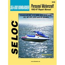 Sea-Doo Bombardier Personal Watercraft, 1992 - 1997 Repair and Tune-Up Manual