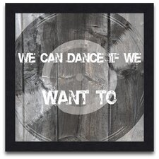 Words to Live We Can Dance Framed Graphic Art