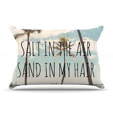 Salt in The Air Pillow Case