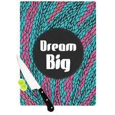 Dream Big by Pom Graphic Design Cutting Board