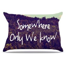 Somewhere Pillowcase
