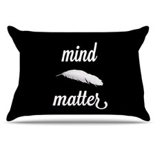 Mind Over Matter Pillowcase