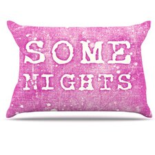 Some Nights Pillowcase