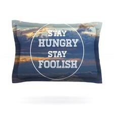 Stay Hungry by Skye Zambrana Cotton Pillow Sham