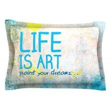 Life Is Art Woven Pillow Sham