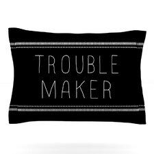 Trouble Maker by Skye Zambrana Cotton Pillow Sham