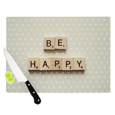 Be Happy by Cristina Mitchell Cutting Board