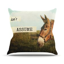 Don't Assume Throw Pillow