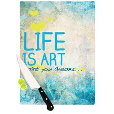 Life Is Art Cutting Board