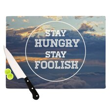 Stay Hungry Cutting Board