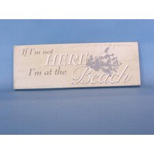 If I'm Not Here I'm at the Beach Sign Wall Décor