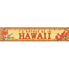 "16"" x 3"" I'd Rather Be in Hawaii Art Tile in Multi"