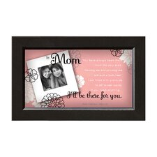 Mom - There for You Framed Wall Art