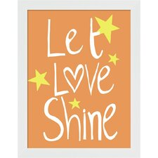 Let Love Shine Framed Art