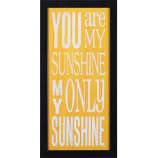 You Are My Sunshine by Holly Stadler Framed Textual Art
