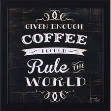 Rule The World, This House Runs, Wake Up and Smell The Coffee and Coffee Understands by Jennifer Pugh Framed Textual Art