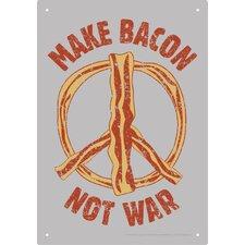 Make Bacon Not War Tin Sign Graphic Art