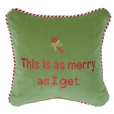 "Phrase ""This is as Merry as I Get"" Pillow"