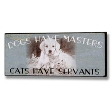 Dogs Have Masters Wall Plaque