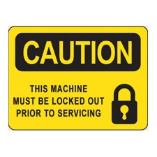 ID Sign Caution This Machine Must Be Locked Out Prior To Servicing Self-Sticking Vinyl 37316 x 5
