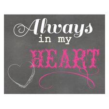 Always in My Heart Textual Art