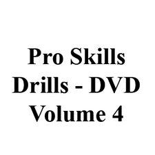 Volume 4 DVD's Pro-Skills Drills