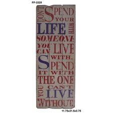 Who to Spend Your Life Textual Art