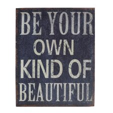 Be Your Own Kind of Beautiful Textual Art