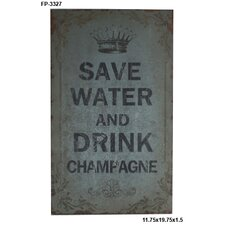 Save Water Drink Champagne Textual Art