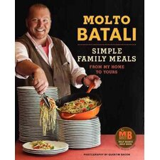 Molto Batali; Simple Family Meals from My Home to Yours