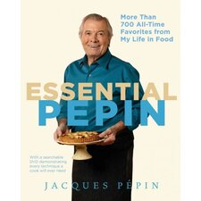 Essential Pepin; More Than 700 All-Time Favorites from My Life in Food