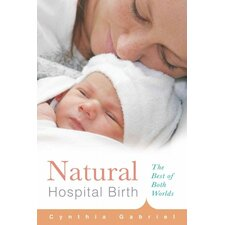 Natural Hospital Birth The Best of Both Worlds