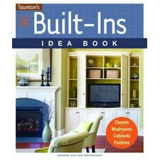 All New Built-Ins Idea Book; Closets, Mudrooms, Cabinets, Pantries