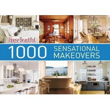 House Beautiful 1000 Sensational Makeovers