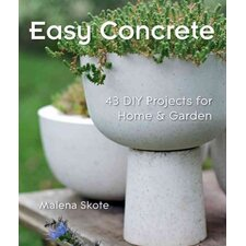 Easy Concrete; 43 DIY Projects for Home & Garden