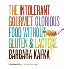 The Intolerant Gourmet; Glorious Food Without Gluten and Lactose