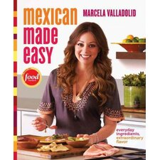 <strong>Random House</strong> Mexican Made Easy Everyday Ingredients, Extraordinary Flavor